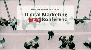 Digital Marketing 4Heroes Konferenz