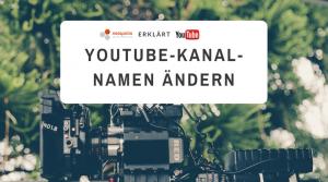 YouTube Kanalnamen ändern
