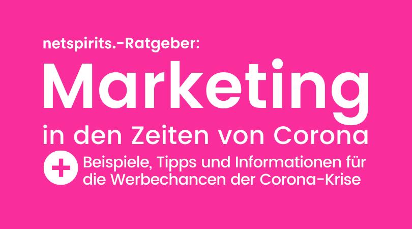 Marketingtipps in der Corona-Krise: Jetzt Werbechancen nutzen!