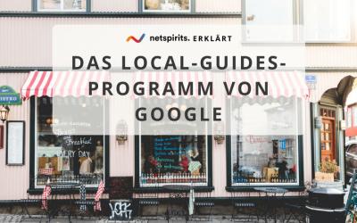 Warum das Local-Guides-Programm von Google dein Geschäft nach vorne bringt [Insidertipps]