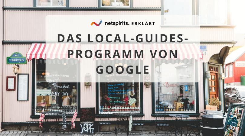 Wir zeigen dir, wie das Local-Guides-Programm von Google dein Geschäft nach vorne bringt [Insidertipps]