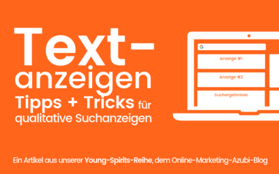 Tipps & Tricks für erfolgreiche Google-Ads-Textanzeigen