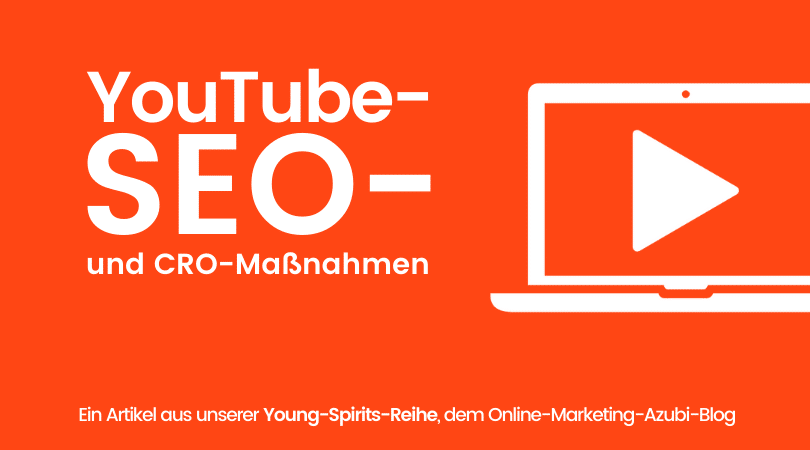 You­Tube-SEO-Opti­mie­rung & SEO-gerech­te Video-Uploads