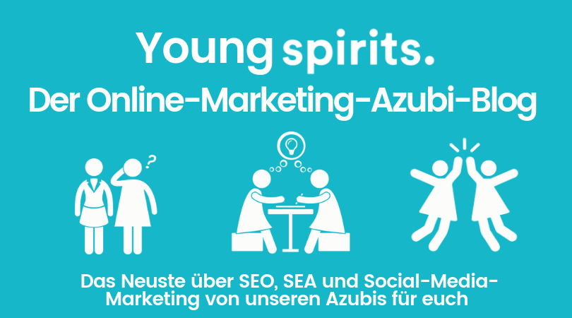 Young Spirits: Der Online-Marketing-Azubi-Blog