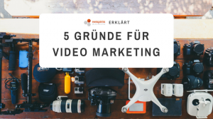 Fünf Gründe Video Marketing