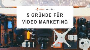 Fünf Gründe Video Marketing