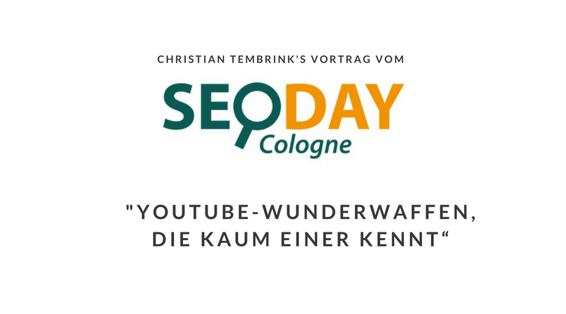 SEO-Day 2014 Vortrag - YouTube-Wunderwaffen, die kaum einerkennt