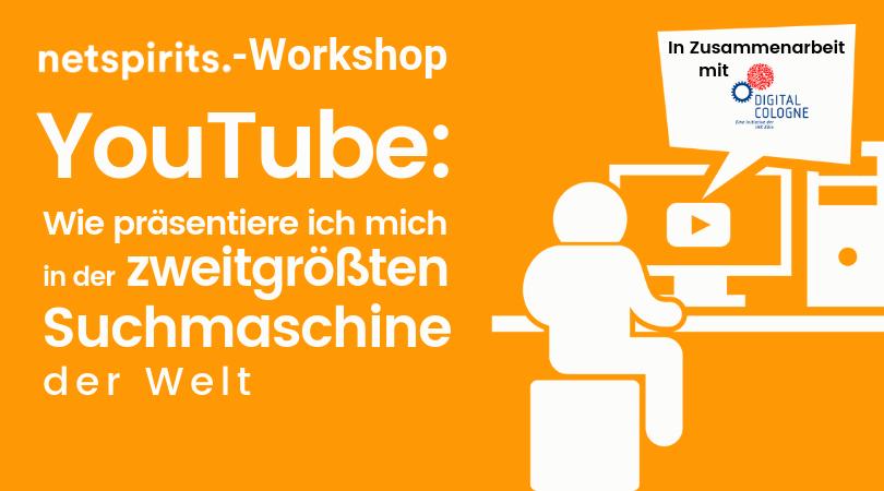 netspirits-Workshop YouTube Digital Cologne