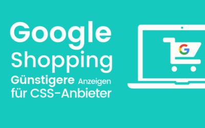 Google Shopping ohne Google: Jetzt auf ein CSS umsatteln und sparen